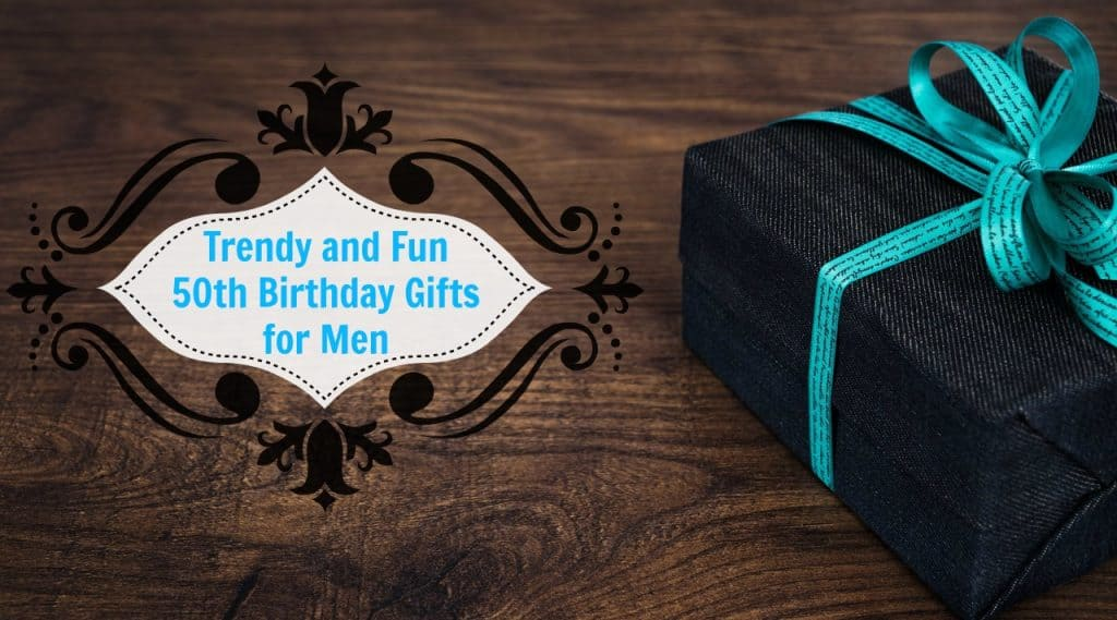 Whether Its Your Husband Father Brother Or Best Friend The Items On This List Are Unique 50th Birthday Gifts Men Will Enjoy Receiving For Their