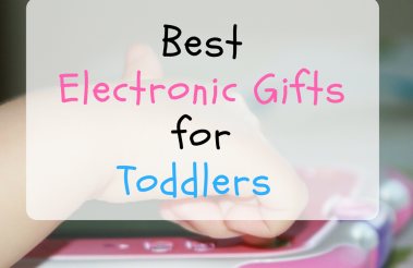 5 Of The Very Best Electronic Toys For Toddlers