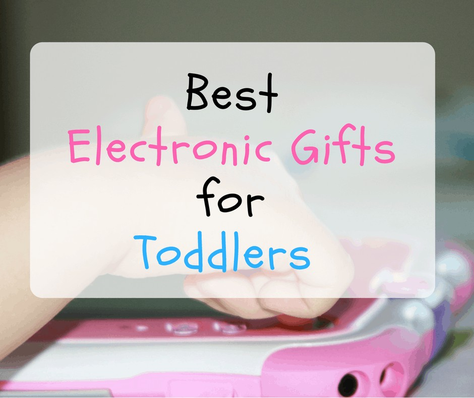 Best Electronic Toys For Toddlers
