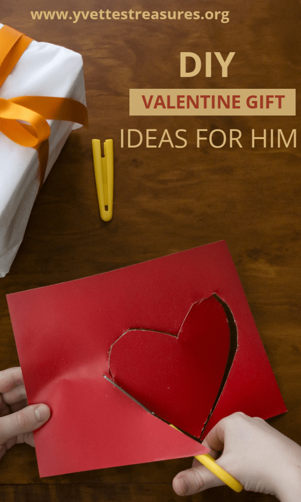 DIY Valentine gifts him