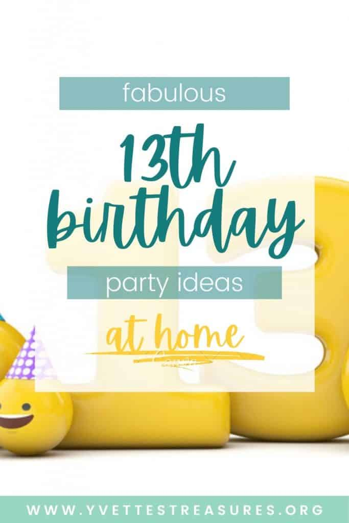 13th Birthday celebration ideas